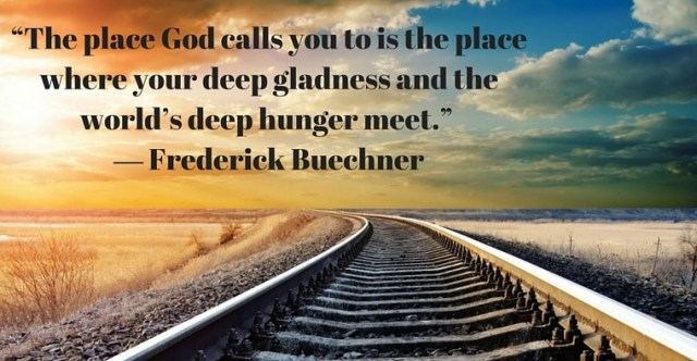 """The-place-God-calls-you-to-is-the-place-where-your-deep-gladness-and-the-world's-deep-hunger-meet.""-―"