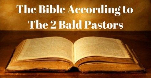 The-Bible-According-to-The-2-Bald-Pastors
