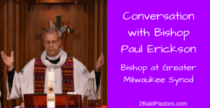 conversationwith-bishop-paul-erickson