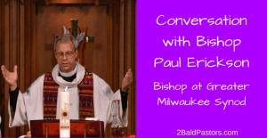 conversationwith-bishop-paul-erickson