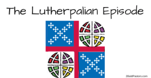 the-lutherpalian-episode